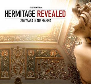 Hermitage Revealed: 250 Years in the Making – movie review by Anne Brodie
