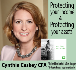 Protecting your income and your assets – by Cynthia Caskey,