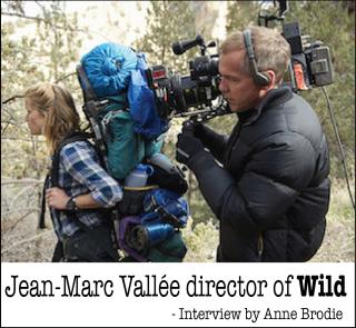 Jean-Marc Vallée Directs Wild – Interview by Anne Brodie